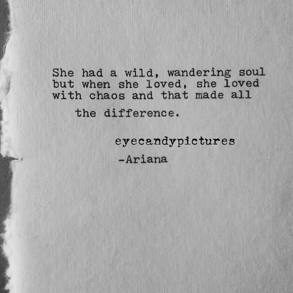 She had a wild, wandering soul but when she loved, she loved with chaos and that made all the difference.  -Ariana  This poetry, original poem is original art and is written by me typed using a Vintage Smith-Corona Typewriter on cream-colored handmade Indian cotton paper. The ink is black.  NOTE: