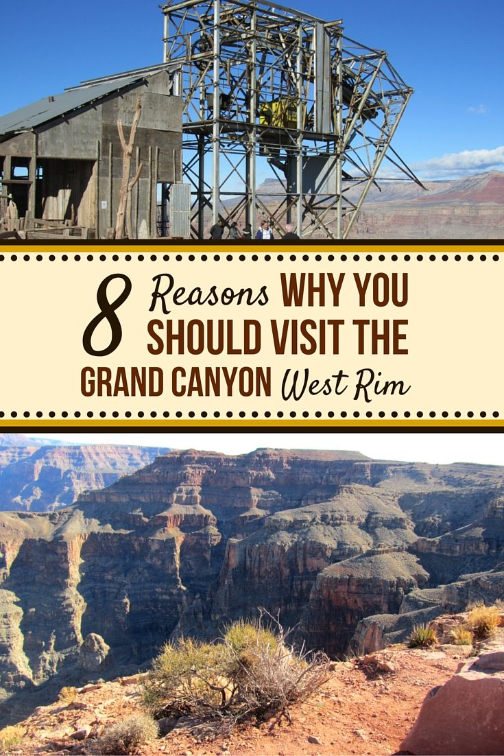 8 Reasons Why You Should Visit The West Rim Grand Canyon