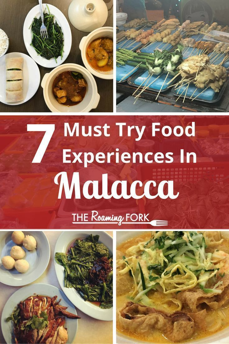 7 Must Try Malacca Food Experiences Food Experiences Travel Food Culinary Travel