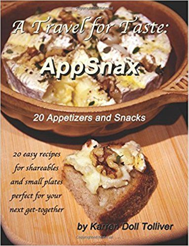 A Travel for Taste: AppSnax: 20 Appetizers and Snacks (Volume 4): Karren Doll Tolliver: 9781977779069: Amazon.com: Books