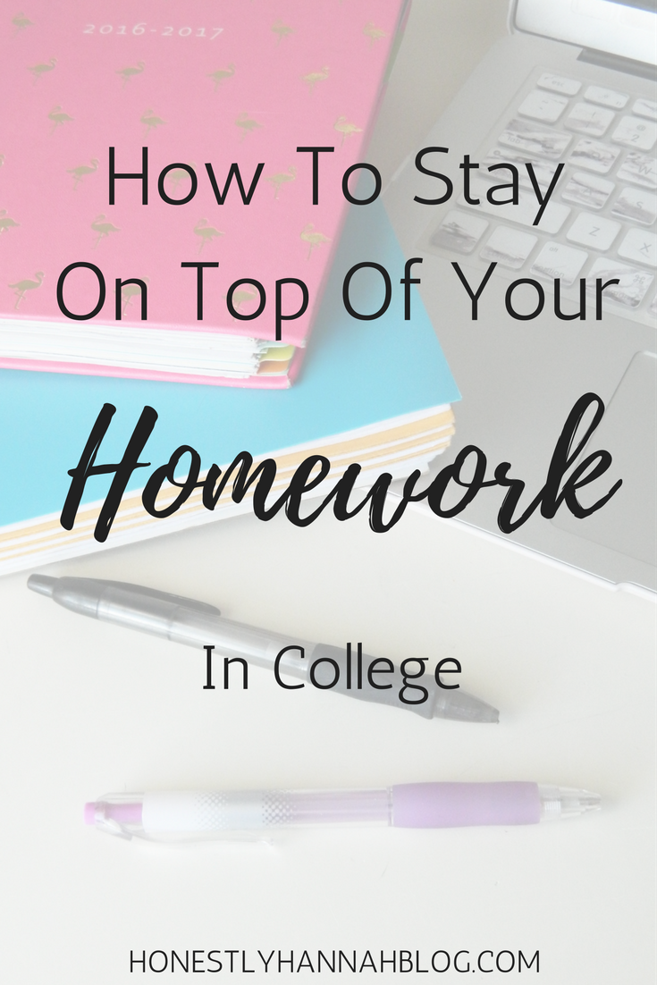 How To Stay On Top Of Your Homework In College