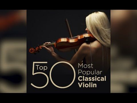 Top 50 Best Classical Violin Music With Images Violin Music