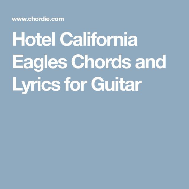 Hotel California Eagles Chords and Lyrics for Guitar | Guitar ...