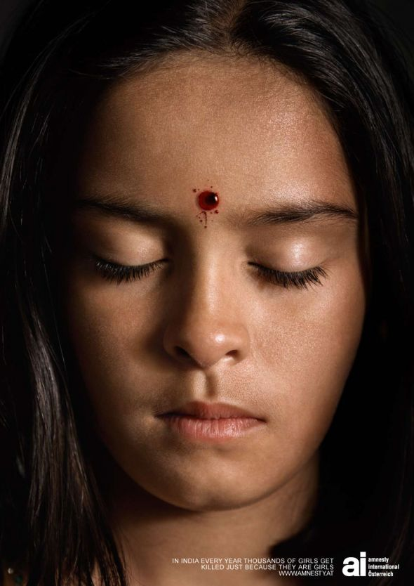 """Amnesty International """"In India every year thousands of girls get killed just because they are girls"""" Advertising Agency: Demner, Merlicek & Bergmann, Austria."""