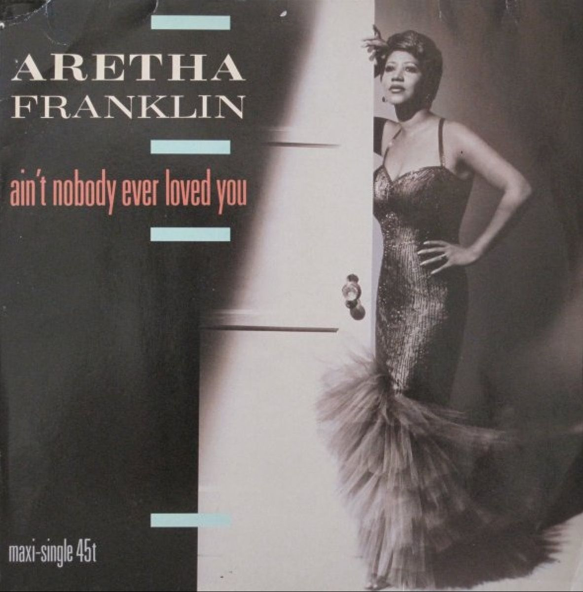 Aretha Franklin S Cover For Her Tune Ain T Nobody Ever Loved You