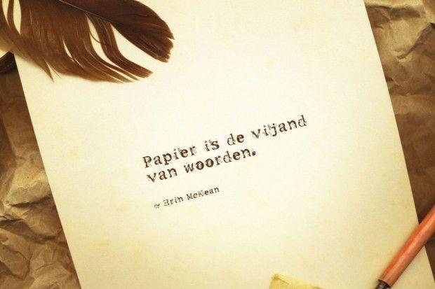 """Quote van de week 16-2014 -- Tekstbureau Van Ginneken """"Papier is de vijand van woorden."""""""