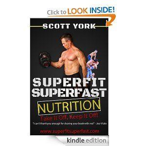 Amazon.com: SuperFit SuperFast Nutrition eBook: Scott York: Kindle Store