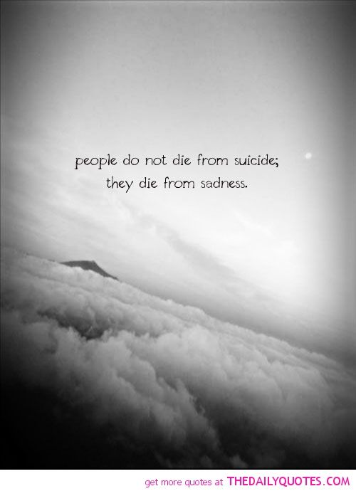 Quotes About Suicide | Motivational Inspirational Love Life Quotes Sayings  Poems Poetry Pic .