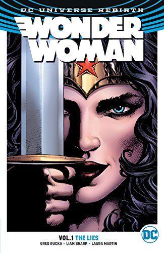 Wonder Woman (2016-) Vol. 1: The Lies by Greg Rucka