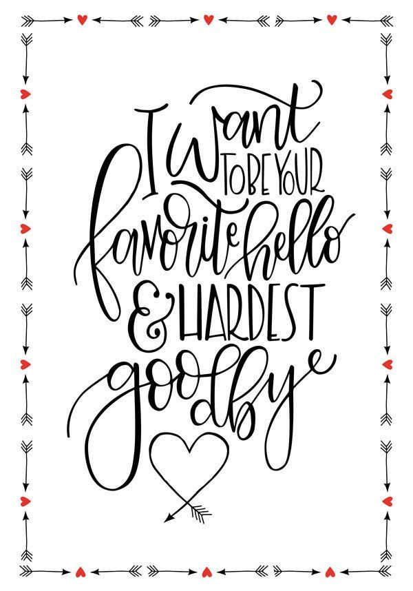 Free Printable Quote I Want To Be Your Favorite Hello Hardest