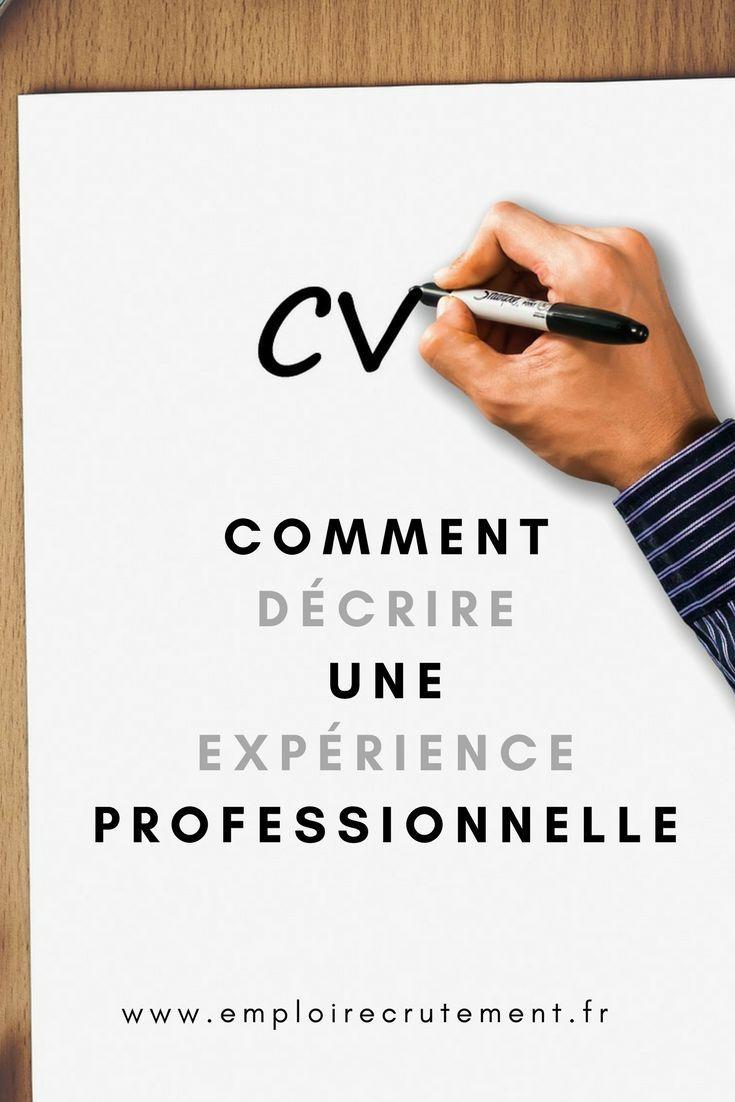 Comment Decrire Une Experience Professionnelle Sur Un Cv Emploi Recrutement Experience Professionnelle Recherche Travail Recherche Emploi