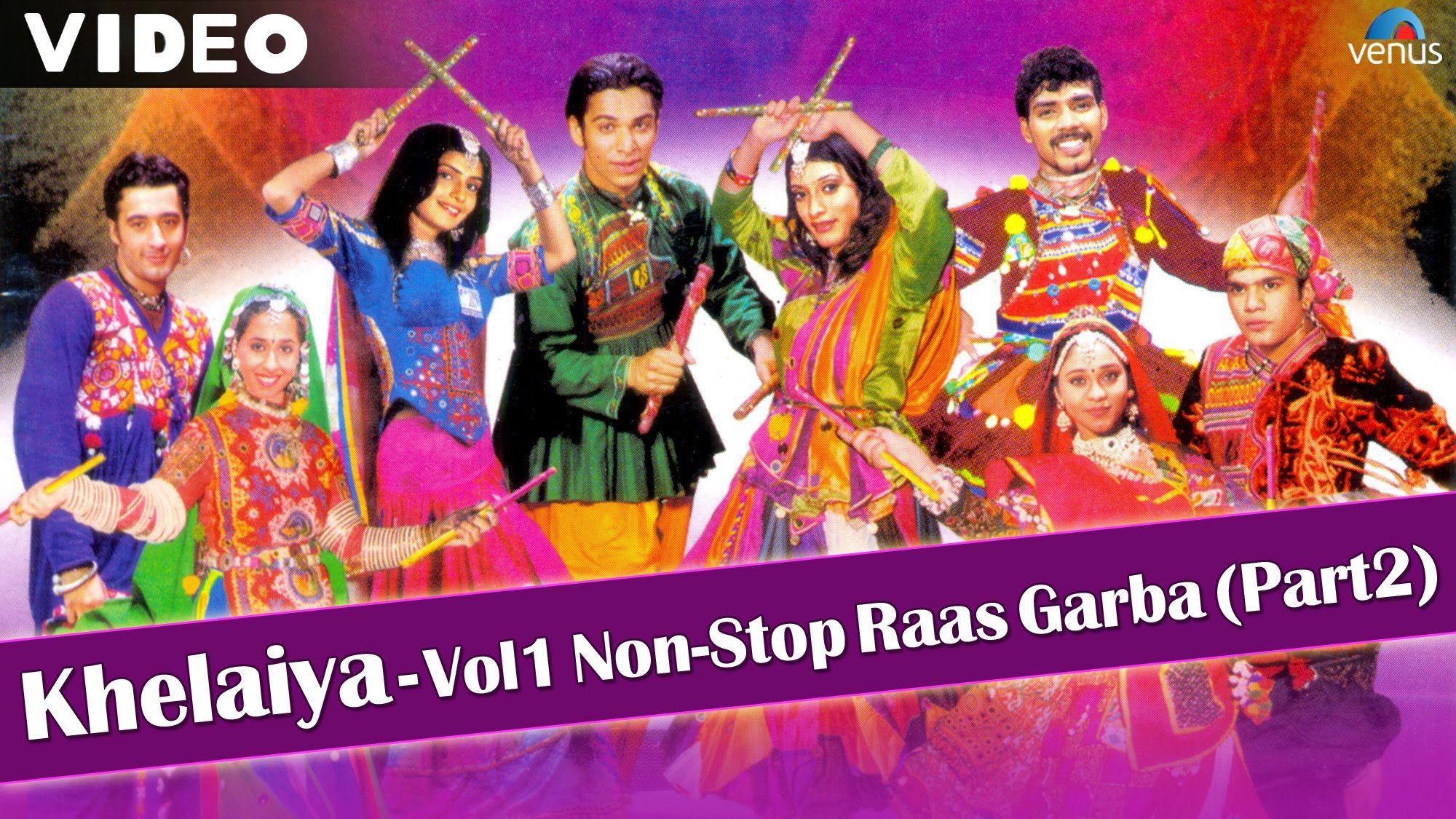 Khelaiya Vol 1 Non Stop Raas Garba Part 2 New Gujarati Dandiya Songs Garba Songs Navratri Songs Gujarati Garba Songs