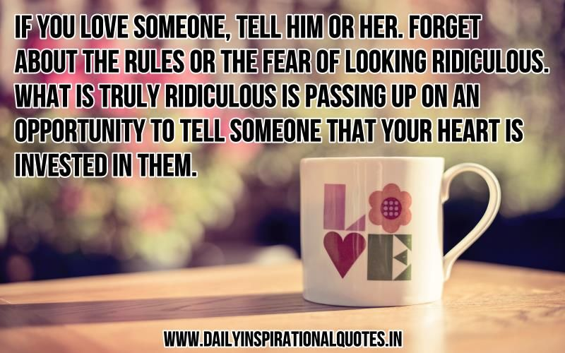 Love Inspirational Quotes For Her Captivating If You Love Someone Tell Him Or Herforget About The Rules Or
