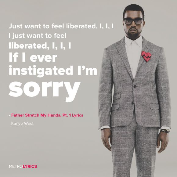Kanye West Father Stretch My Hands Pt 1 Lyrics Kanyewest Fatherstretchmyhandspt1 Lyrics Kanye West Kanye West Father Song Lyric Quotes