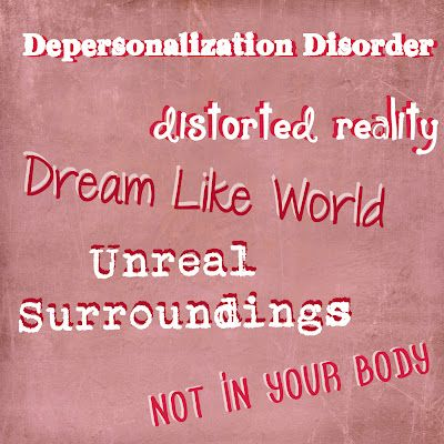 Skittles In The Pit: Mental Disorders - Depersonalization Disorder