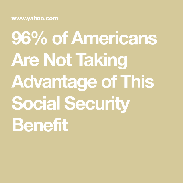 96 Of Americans Are Not Taking Advantage Of This Social Security