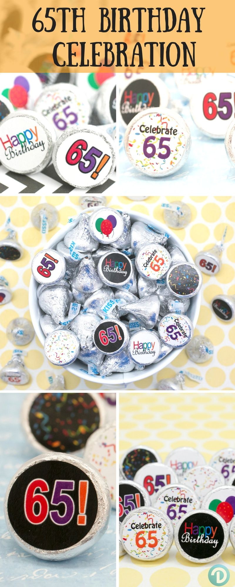 Celebrate Turning 65 Create Cool And Delicious Party Favors Or Table Decorations Everyone Will Love With Our Happy 65th Birthday Celebration Stickers