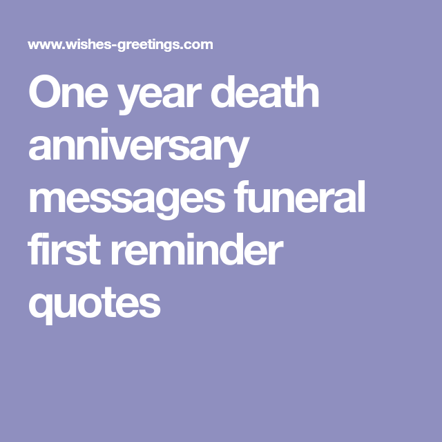 One Year Anniversary Quotes: One Year Death Anniversary Messages Funeral First Reminder