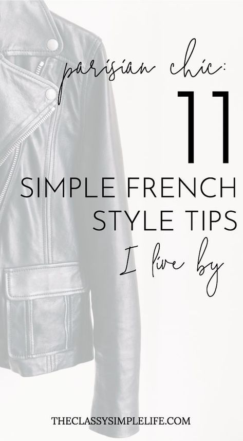 Parisian Chic: 11 Simple French Style Tips I Live By – The Classy Simple Life