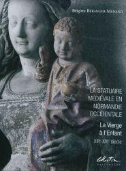 """""""la statuaire  medievale en normandie occidentale"""". Brigitte Beranger-Menand. éd. C GL MANCHE. 9782951826236"""