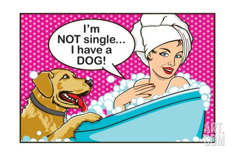 I'm Not Single I Have a Dog Art Print by Dog is Good at Art.com