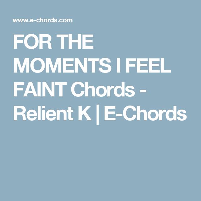 For The Moments I Feel Faint Chords Relient K E Chords Ukulele