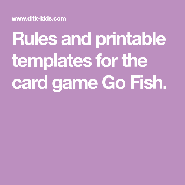 Rules And Printable Templates For The Card Game Go Fish Going Fishing Card Games Fishing Cards