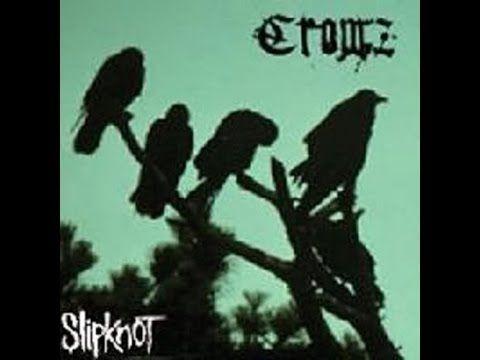 Crowz - Slipknot (Unreleased Album)  [Full Album] - 1997  -(Download/Descargar) - YouTube