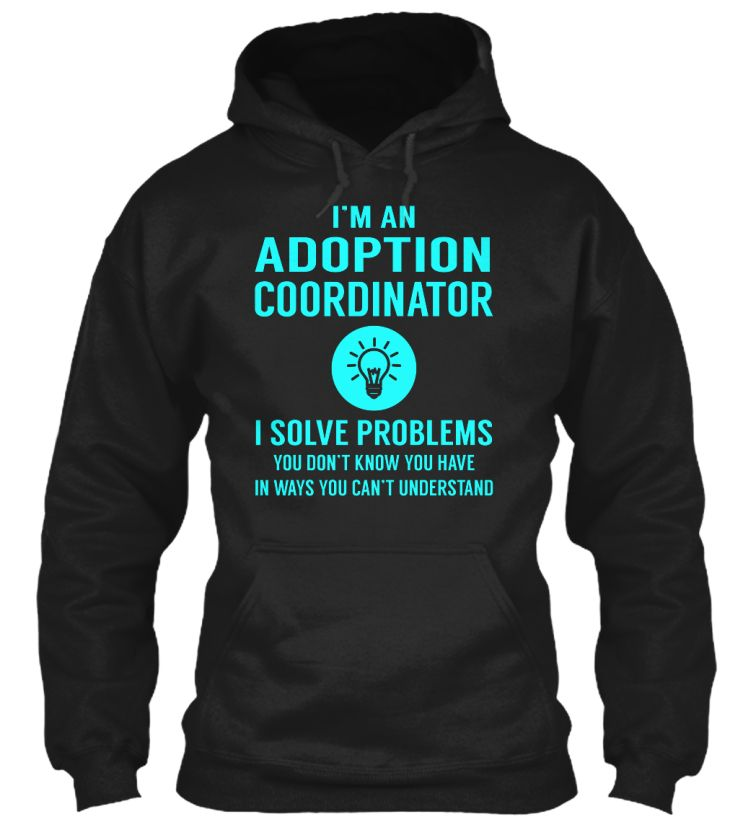 Adoption Coordinator - Solve Problems #AdoptionCoordinator
