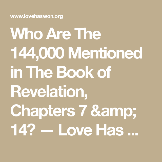 Who Are The 144 000 Mentioned In The Book Of Revelation Chapters 7 14 Book Of Revelation Revelation Chapter