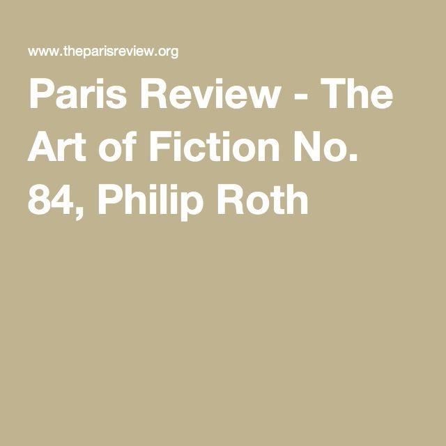 Paris Review - The Art of Fiction No. 84, Philip Roth
