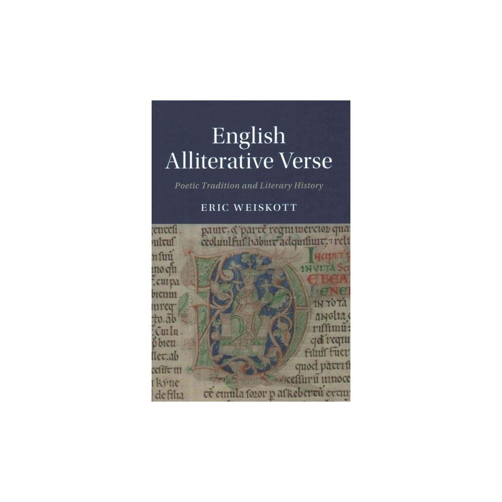 English Alliterative Verse : Poetic Tradition and Literary History (Hardcover) (Eric Weiskott)