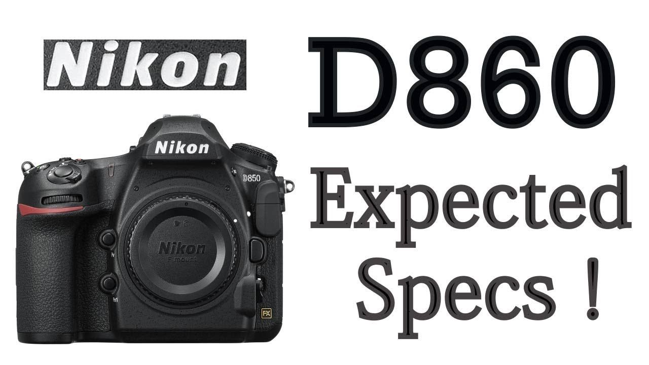 Nikon D860 Expected Specifications ! | Gear Chasing | Nikon