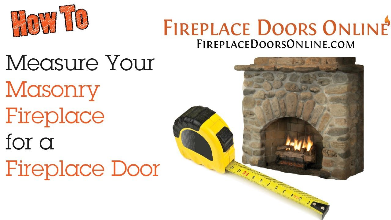 How to measure your masonry fireplace for a fireplace door