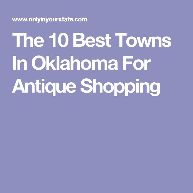 These Quaint, Charming Towns In Oklahoma Are Full Of