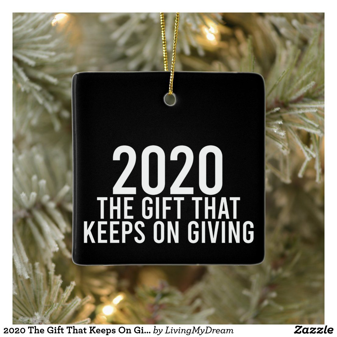 2020 The Gift That Keeps On Giving Funny Ceramic Ornament