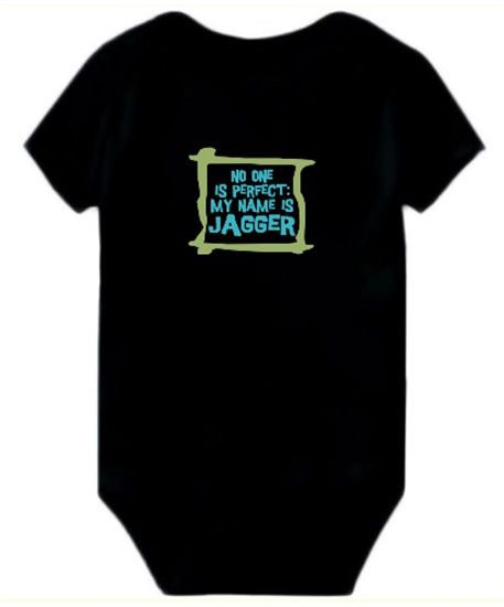 afa09f2663 No One Is Perfect: My Name Is Jagger Baby Bodysuit | Male Names Baby ...