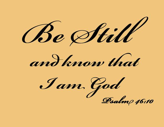 Be Still and Know That I am God Inspirational Vinyl Wall Decal Bible ...