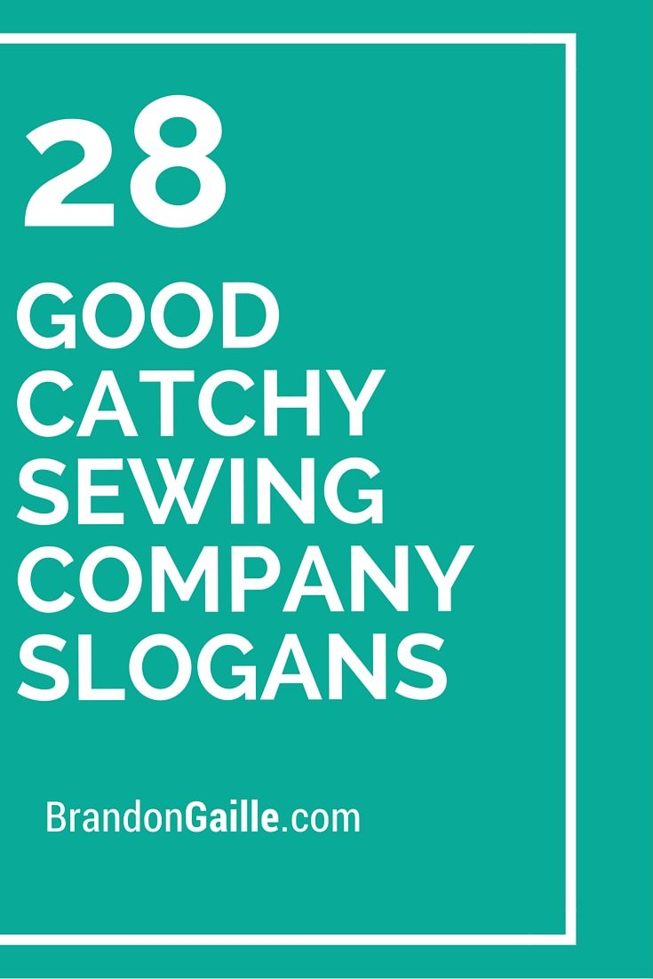 75 Good Catchy Sewing Company Slogans Business Slogans Mobile