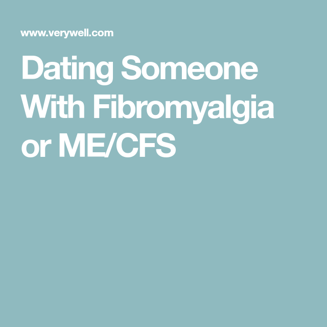 Dating someone with cfs
