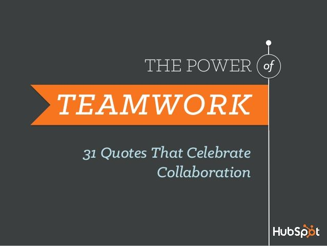 Collaboration Quotes 31 Quotes To Celebrate Teamwork And Collaboration  Business