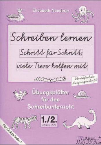 Schreiben lernen Schritt für Schritt, viele Tiere helfen mit: 1./2. Jahrgangsstufe, m. Übungsheft (Vereinfachte Ausgangsschrift für Linkshänder)