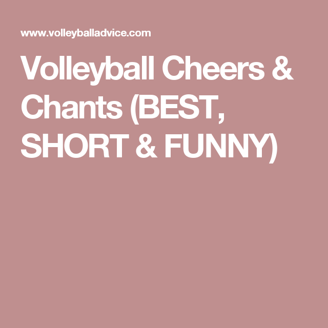 Volleyball Cheers Chants Best Short Funny Cheers And Chants Volleyball Cheers Volleyball Chants
