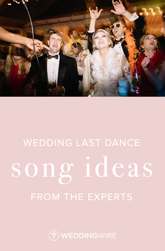 Wedding Last Dance Song Ideas From The Experts Wedding Dance Songs Wedding Songs Reception Last Song Wedding