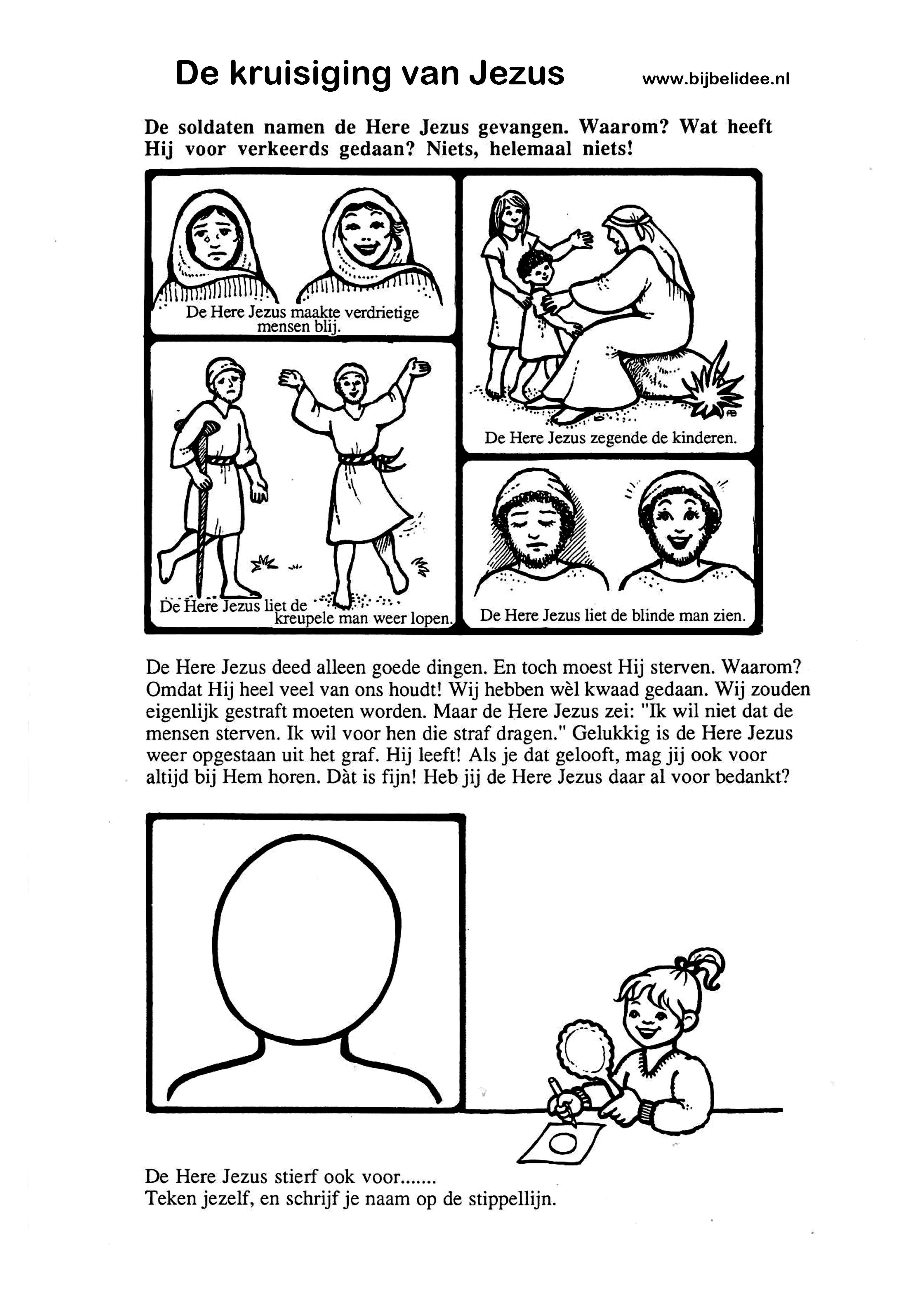 De Here Jezus Moest Sterven Aan Een Kruis Waarom Hij Deed Alleen Maar Goed Dingen Hij Deed Het Voor Jou Omdat Hij Zo Bijbel Kleurplaten Bijbel Kinderdienst