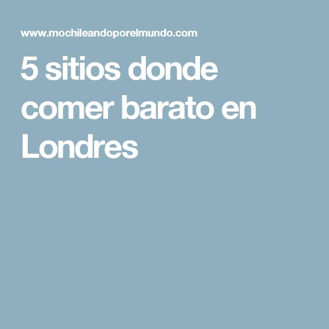 5 Sitios Donde Comer Barato En Londres Roma Londres Roma Ciudad