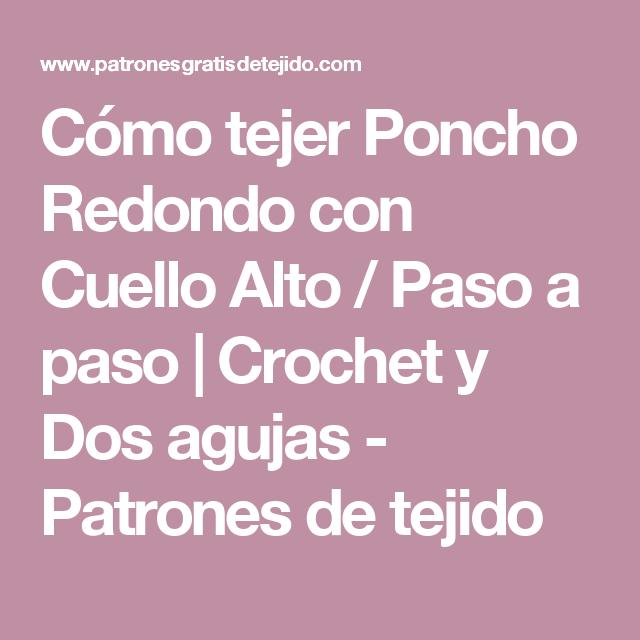 Cómo tejer Poncho Redondo con Cuello Alto / Paso a paso | Crochet y ...