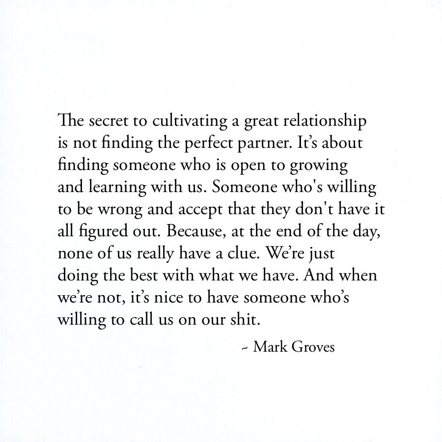 Find Someone Who Is Willing To Call You On Your Shit Createthelove Markgroves Finding Someone Quotes Find Someone Who Quotes Be Yourself Quotes