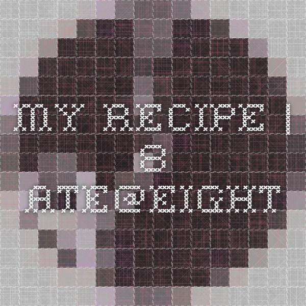 MY RECIPE | 8.ate@eight