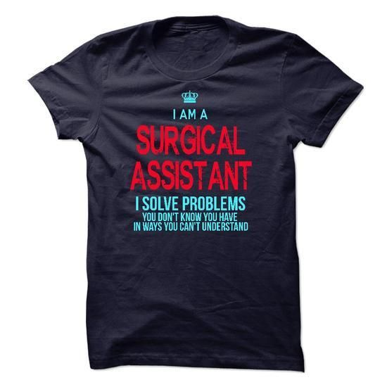 Im A/An SURGICAL ASSISTANT T Shirts, Hoodies Sweatshirts. Check price ==► https://www.sunfrog.com/LifeStyle/Im-AAn-SURGICAL-ASSISTANT-30119303-Guys.html?57074